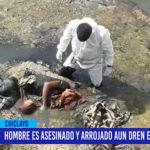 Chiclayo: Hombre es asesinado y arrojado aun dren en Santa Rosa