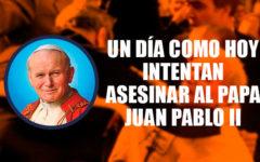 Un día como hoy Juan Pablo II sufre un atentado contra su vida