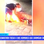 Argentina: prendieron fuego a dos hombres que dormían en la calle