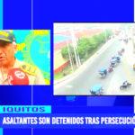 Iquitos: General declara tras detención de delincuentes a balazos