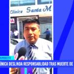 Chimbote: clínica deslinda responsabilidad tras muerte de paciente