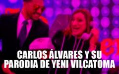 Carlos Álvarez parodia el programa de Yeni Vilcatoma