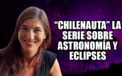 """Chilenauta"" el documental de astronomía que esperabas"