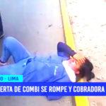Lima: puerta de combi se rompe y cobradora cae a la pista