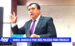 Daniel Marcelo pide más policías para la provincia de Trujillo