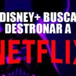 """Disney+ destronaría a Netflix al """"robarle"""" un 30% de suscriptores"""