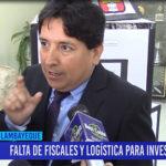 Chiclayo: Falta de presupuesto y logística para investigaciones