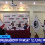 Chiclayo: Impulsa Perú gestiono 1300 vacantes para personas mayores de 30 años
