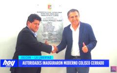 Autoridades inauguraron moderno coliseo cerrado en Julcán