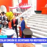 Instalan comisión de Bicentenario por independencia del Perú