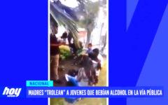 """Madres """"trolean"""" a jóvenes que bebían alcohol en la vía pública"""