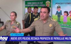 Nuevo jefe policial rechaza propuesta de patrullaje militarizado