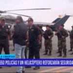 550 policías y un helicóptero reforzarán seguridad ciudadana