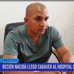 Chiclayo: Recién nacida llego cadáver al hospital de Ferreñafe