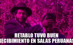 Retablo tuvo un buen recibimiento en salas peruanas