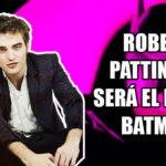 """Robert Pattinson se convertiría en el nuevo """"Batman"""""""