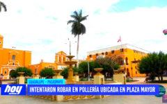 Intento de robo en pollería ubicada en plaza de armas de Guadalupe