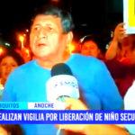 Iquitos: Realizan vigilia por liberación de niño secuestrado