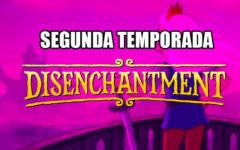Disenchantment tendrá una segunda temporada