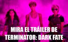 "Se publica el primer tráiler de ""Terminator: Dark Fate"""