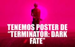 "Ya tenemos poster de ""Terminator: Dark Fate"""