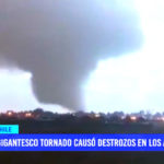 Chile: gigantesco tornado causó destrozos en Los Ángeles