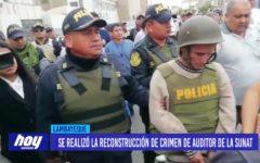 Chiclayo: Se realizó la reconstrucción de crimen de auditor de la SUNAT