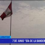 """Chiclayo: 7 de junio """"Día de la bandera"""""""