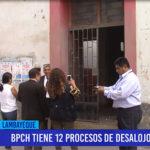 Chiclayo: BPCH tiene 12 procesos de desalojo a ejecutar