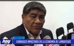 Chiclayo: Cañariaco impactaría en la economía de Lambayeque