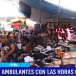 Piura: Comerciantes ambulantes con las horas contadas