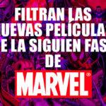Filtran los nuevos filmes para la nueva fase de Marvel