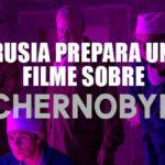 Preparan película rusa sobre Chernobyl, la cual desmiente la serie de HBO