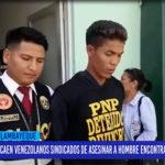 Chiclayo: Caen venezolanos sindicados de asesinar a hombre encontrado muerto en dren
