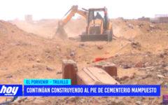 Continúan construyendo al pie de cementerio Mampuesto