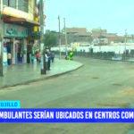 Ambulantes serían ubicados en centros comerciales en Trujillo