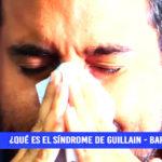¿Qué es el Síndrome de Guillain Barré?: conozca los síntomas