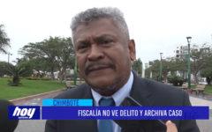 Chimbote: Fiscalía no ve delito y archiva caso