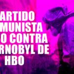 Partido Comunista Ruso en contra de Chernobyl de HBO