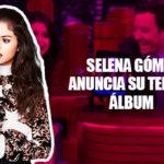 Selena Gómez anuncia su tercer álbum