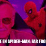 """Spider-Man: Far From Home y el """"cameo"""" de Stan Lee"""