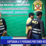 Chiclayo: Capturan a 11 personas por tener requisitorias