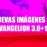 Nuevas imágenes de Evangelion 3.0+1.0, el filme de culto que muchos esperan