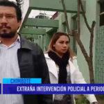 Chimbote: Extraña intervención policial a periodista.
