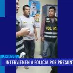 Chiclayo: Intervienen a policía por presunta coima
