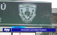 Chimbote: Postulantes cuestionan polígrafo