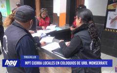 Municipalidad cierra locales en Coloquios de urbanización Monserrate