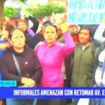 Informales amenazan con retomar avenida Eguren