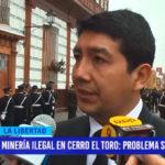 Minería ilegal en cerro Toro: Problema sin resolver