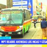 Municipio reabre avenidas Los Incas y César Vallejo
